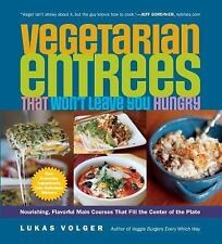 Vegetarian Entrees That Won't Leave You Hungry-ExLibrary