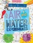 Super Science Air and Water Experiments: 10 Amazing Experiments with Step by Step Photographs - For by Chris Oxlade (Paperback / softback, 2016)