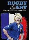 Rugby & Art: Jean-Pierre Rives in Conversation with Richard Escot by Richard Escot (Paperback, 2015)