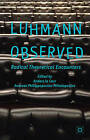 Luhmann Observed: Radical Theoretical Encounters by Anders La Cour (Hardback, 2013)