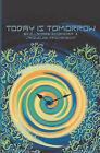 Today Is Tomorrow: A Kaleidoscope Adventure by Ellamarie Schroeder (Paperback / softback, 2010)