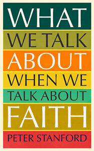 What-We-Talk-about-when-We-Talk-about-Faith-039-Stanford-Peter
