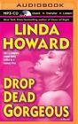 Drop Dead Gorgeous by Linda Howard (CD-Audio, 2015)