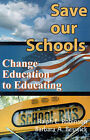 Save Our Schools: Change Education to Educating by Barbara A Beswick, Ralph Edwin Robinson (Paperback / softback, 2000)