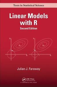 Linear models with r, second edition / edition 2 by julian j.
