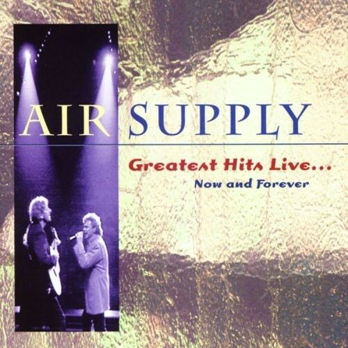1 of 1 - Air Supply - Greatest Hits Live: Now and Forever [New CD]