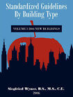 Standardized Guidelines by Building Type: Volume I 2006 New Buildings by Siegfried Wyner (Paperback, 2007)