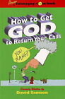 How to Get God to Return Your Calls by David Samson (Paperback, 2008)