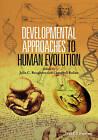 Developmental Approaches to Human Evolution by John Wiley & Sons Inc (Hardback, 2016)