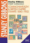 Commonwealth and British Empire 1840-1952: 2007 by Stanley Gibbons Limited (Hardback, 2006)