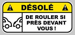 DESOLE-DE-ROULER-SI-PRES-HUMOUR-FUN-AUTOCOLLANT-STICKER-12cmX5-5cm-DA144