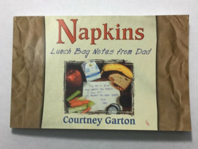 Napkins : Lunch Bag Notes from Dad by Courtney Garton (1997, Trade Paperback)
