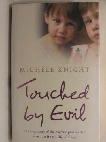 1 of 1 - Touched by Evil: The true story of the psychic powers that saved me from a life