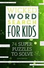 Wicked Word Search for Kids by John M. Samson (Paperback, 2014)