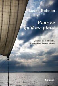 Pour-ce-qu-039-il-me-plaist-La-premiere-femme-pirate-de-Laure-Buisson-Grasset