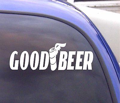 GOOD BEER FUNNY   Window Decal Sticker Vinyl Bumper SP2-123