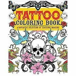 Tattoo Coloring Book: A Fantastic Selection of Exciting Imagery (Arcturus Colori