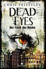 Priestley, C: Dead Eyes - Der Fluch der Maske von Chris Priestley (2014, Gebundene Ausgabe)
