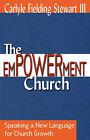 Empowerment Church: Speaking a New Language for Church Growth / Carlyle Fielding Stewart, III. by FIELDING STEWART 111 CARL (Paperback, 2002)