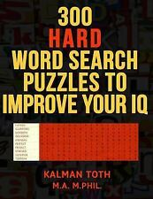 300 Hard Word Search Puzzles to Improve Your IQ by Kalman Toth M.A. M.PHIL....