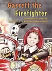Garrett the Firefighter by Joseph Louis III Garces (Hardback, 2012)