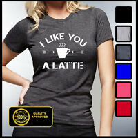 Coffee Shirt, I Like You A Latte Shirt, Starbucks, Funny Women's Coffee Tees