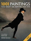 1001 Paintings: You Must See Before You Die: 2011 by Octopus Publishing Group (Paperback, 2011)