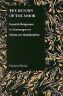 The Return of the Moor: Spanish Responses to Contemporary Moroccan Immigration by Daniela Flesler (Paperback, 2008)
