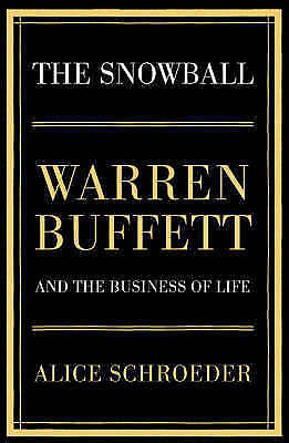 1 of 1 - The Snowball: Warren Buffett and the Business of Life by Alice Schroeder