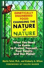 Genetically Engineered Food: Changing the Nature of Nature: What You Need to Kno