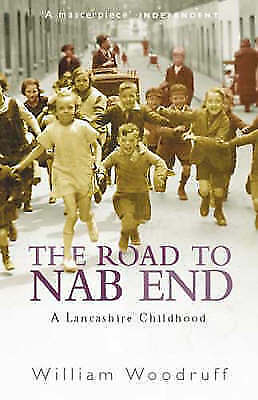 """""""AS NEW"""" The Road to Nab End : An Extraordinary Northern Childhood, Woodruff, Wi"""