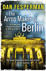 The Arms Maker of Berlin by Dan Fesperman (Paperback, 2010)