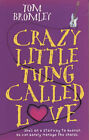 Crazy Little Thing Called Love by Tom Bromley (Paperback, 2002)