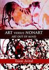 Art Versus Nonart: Art Out of Mind by Tsion Avital (Hardback, 2003)