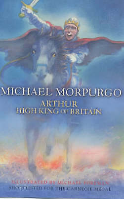 """AS NEW"" Arthur, High King of Britain, Morpurgo, Michael, Book"