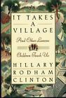 It Takes a Village : And Other Lessons Children Teach Us by Hillary Rodham Clinton (1996, Hardcover)
