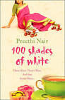 One Hundred Shades of White by Preethi Nair (Paperback, 2004)