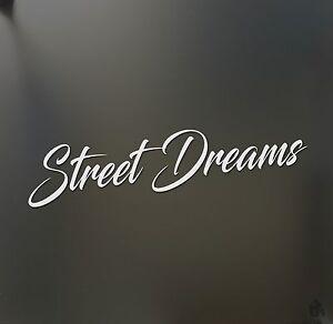 Street Dreams Sticker Racing Honda Jdm Funny Drift Car Wrx
