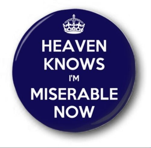 "Novelty Morrissey Smiths HEAVEN KNOWS I/'M MISERABLE NOW 25mm 1/"" Button Badge"