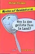 Wem is dem geilste Tuss in Land?: Märchen auf Kanakisch un so - Freidank ... /4