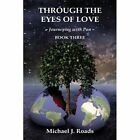 Through the Eyes of Love: Journeying with Pan, Book Three by Michael J Roads (Paperback / softback, 2013)