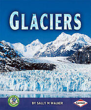 Glaciers (Early Bird Earth Science), Walker, Sally M., New Book