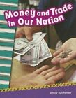 Money and Trade in Our Nation by Shelly Buchanan (Paperback / softback, 2013)