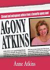 Agony Atkins by Anne Atkins (Paperback, 2005)