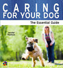 Caring for Your Dog: The Essential Guide by Jennifer Thomson (Paperback, 2010)