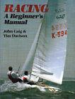 Racing: A Beginner's Manual by John Caig, Tim Davison (Paperback, 1988)