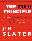 The Zulu Principle: Making Extraordinary Profits from Ordinary Shares by Jim Slater (Paperback, 1997)