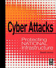 Cyber Attacks: Protecting National Infrastructure by Edward G. Amoroso (Hardback, 2010)