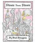 Dimes Times Dimes by Brad Berggren (Paperback / softback, 2015)