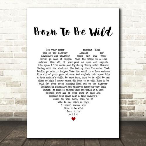 Born To Be Wild White Heart Song Lyric Print